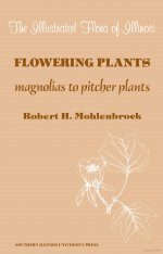 The Illustrated Flora of Illinois: Flowering Plants: Magnolias to Pitcher Plants