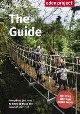 Eden Project: The Guide (2017/2018 Edition)