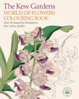 The Kew Gardens World of Flowers Colouring Book