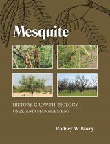 Mesquite: History, Growth, Biology, Uses, and Management