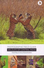 Photographic Field Guide Wildlife of Central India