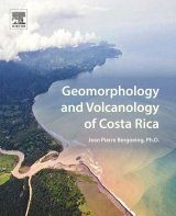 Geomorphology and Volcanology of Costa Rica