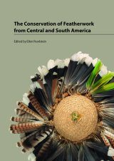 The Conservation of Featherwork from Central and South America
