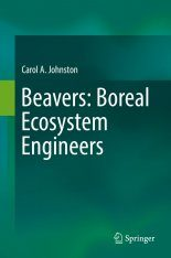 Beavers: Boreal Ecosystem Engineers