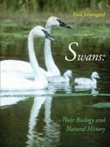 Swans: Their Biology and Natural History