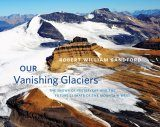Our Vanishing Glaciers
