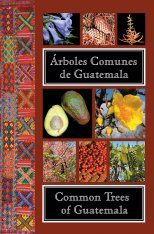 Common Trees of Guatemala / Árboles Comunes de Guatemala
