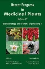 Recent Progress in Medicinal Plants, Volume 39: Biotechnology and Genetic Engineering II