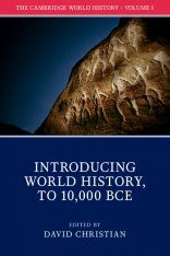 The Cambridge World History, Volume 1: Introducing World History (to 10,000 BCE)