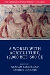 The Cambridge World History, Volume 2: A World with Agriculture, 12,000 BCE-500 CE