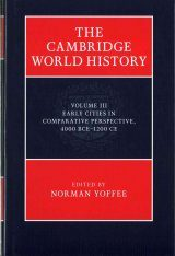 The Cambridge World History, Volume 3: Early Cities in Comparative Perspective, 4000 BCE-1200 CE