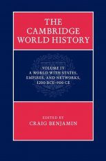 The Cambridge World History, Volume 4: A World with States, Empires and Networks, 1200 BCE–900 CE