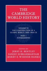 The Cambridge World History, Volume 6: The Construction of a Global World, 1400-1800 CE, Part 1, Foundations