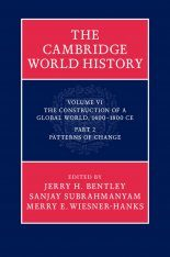 The Cambridge World History, Volume 6: The Construction of a Global World, 1400-1800 C.E., Part 2, Patterns of Change