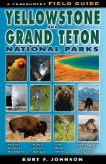 A Farcountry Field Guide to Yellowstone and Grand Teton National Parks