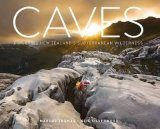 Caves: Exploring New Zealand's Subterranean Wilderness