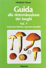 Guida alla Determinazione dei Funghi, Volume 1 [Guide to the Identification of Fungi, Volume 1]
