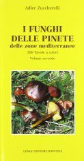 I Funghi delle Pinete delle Zone Mediterranee, Volume 2 [Mushrooms of the Pine Forest of the Mediterranean, Volume 2]