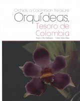 Orchids, a Colombian Treasure / Orquideas, Tesoro de Colombia: Volume 1: A - D