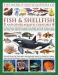 The Illlustrated Encyclopedia of Fish & Shellfish and Other Aquatic Creatures of the World