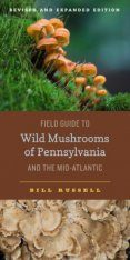 Field Guide to Wild Mushrooms of Pennsylvania and the Mid-Atlantic