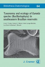 Bibliotheca Diatomologica, Volume 64: Taxonomy and Ecology of Eunotia Species (Bacillariophyta) in Southeastern Brazilian Reservoirs