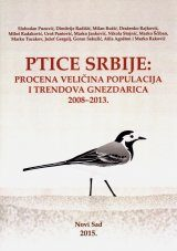 Ptice Srbije: Procena Veličina Populacija i Trendova Gnezdarica 2008-2013 [Birds of Serbia: Breeding Population Estimates and Trends for the Period 2008-2013]