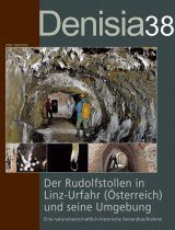Der Rudolfstollen in Linz-Urfahr (Österreich) und Seine Umgebung: Eine Naturwissenschaftlich-Historische Bestandsaufnahme [The Rudolfstollen in Linz-Urfahr (Austria) and Its Surroundings: A Natural History and Historical Inventory]