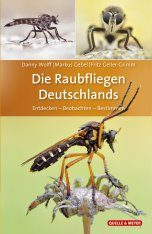 Die Raubfliegen Deutschlands: Entdecken - Beobachten - Bestimmen [The Robberflies of Germany: Discovering - Observing - Identifying]