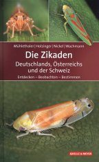 Die Zikaden Deutschlands, Österreichs und der Schweiz: Entdecken - Beobachten - Bestimmen [The Cicadas of Germany, Austria and Switzerland: Discovering - Observing - Identifying]