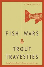 Fish Wars and Trout Travesties