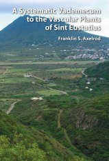 A Systematic Vademecum to the Vascular Plants of Sint Eustatius