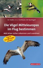 Die Vögel Mitteleuropas im Flug bestimmen: 468 Arten Sicher Erkennen und Zuordnen [Identifying the Birds of Central Europe in Flight: Reliably Recognising and Assigning 468 Species]