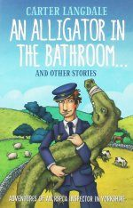 An Alligator in the Bathroom...and Other Stories