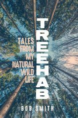 Treehab: Tales from My Natural, Wild Life