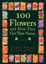 100 Flowers and How They Got Their Names