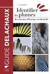 Identifier les Plumes des Oiseaux d'Europe Occidentale [Feathers: An Identification Guide to the Feathers of Western European Birds]