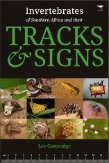The Invertebrates of Southern Africa & their Tracks and Signs