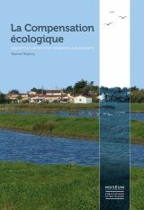 La Compensation Écologique: Concepts et Limites pour Conserver la Biodiversité [Ecological Compensation: Concepts and Limits for Biodiversity]