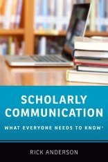 Scholarly Communication: What Everyone Needs to Know