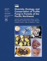 Diversity, Ecology, and Conservation of Truffle Fungi in Forests of the Pacific Northwest