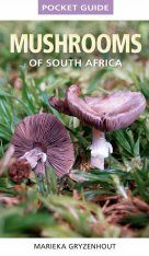 Struik Pocket Guide: Mushrooms of South Africa