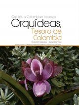 Orchids, a Colombian Treasure / Orquideas, Tesoro de Colombia: Volume 2: E - H