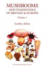 Mushrooms and Toadstools of Britain & Europe, Volume 1