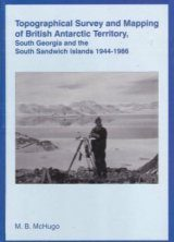 Topographical Survey and Mapping of British Antarctic Territory, South Georgia and the South Sandwich Islands 1944-1986