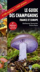 Le Guide des Champignons: France et Europe [Mushroom Guide to France and Europe]