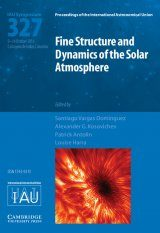 Fine Structure and Dynamics of the Solar Atmosphere (IAU S327)