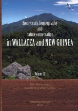 Biodiversity, Biogeography and Nature Conservation in Wallacea and New Guinea, Volume 3