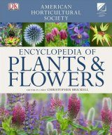 The American Horticultural Society Encyclopedia of Plants & Flowers