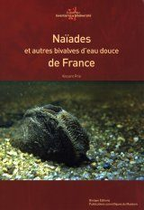 Naïades et Autres Bivalves d'Eau Douce de France [Naiades and Other Freshwater Bivalves of France]